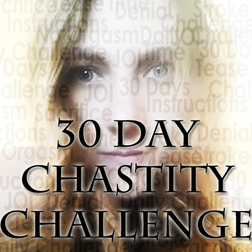 30 Day Chastity Challenge (NF exclusive)