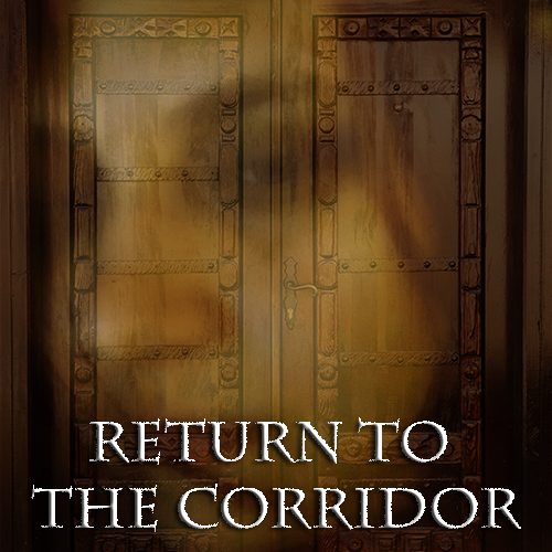 Return to the Corridor