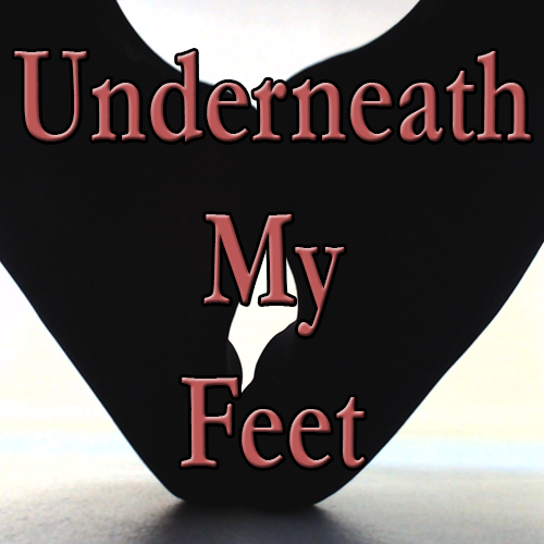 Underneath My Feet